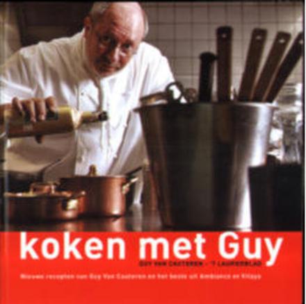 Koken met Guy : nieuwe recepten van Guy Van Cauteren en het beste uit Ambiance en Vitaya