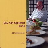 Guy van Cauteren privé : 80 familierecepten