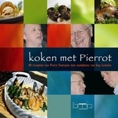 Koken met Pierrot : 80 recepten van Pierre Fonteyne met anekdotes van Guy Lemaire