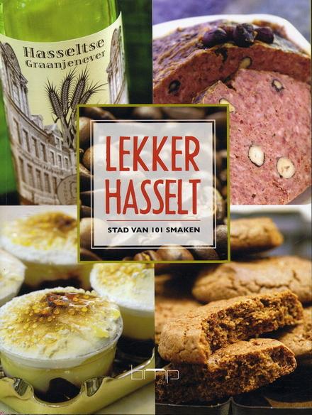 Lekker Hasselt : eerste stad van de smaak