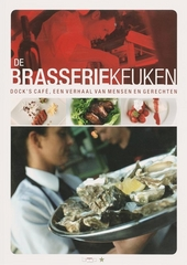 De brasseriekeuken : Dock's café : een verhaal van mensen en gerechten