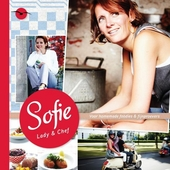 Sofie : lady & chef : voor homemade foodies & fijnproevers