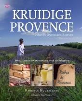 Kruidige Provence : met Daniëlle op kruidenreis door de Provence