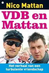 VDB en Mattan : het verhaal van een turbulente vriendschap