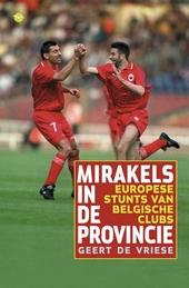 Mirakels in de provincie : Belgische stunts in het Europees voetbal