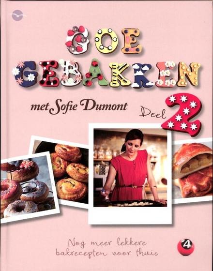 Goe gebakken : nog meer lekkere bakrecepten voor thuis. 2