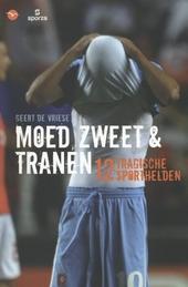 Moed, zweet en tranen : 12 tragische sporthelden