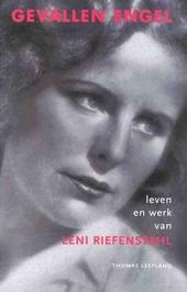 Gevallen engel : leven en werk van Leni Riefenstahl