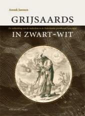 Grijsaards in zwart-wit : de verbeelding van de ouderdom in de Nederlandse prentkunst 1550-1650