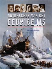 Ontdekkers van het eeuwige ijs : vijf eeuwen poolreizen in reisjournalen