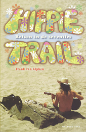 Hippie Trail : Reizen in de seventies