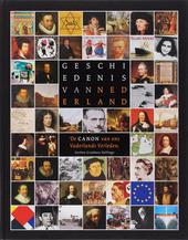 Geschiedenis van Nederland : de canon van ons vaderlands verleden