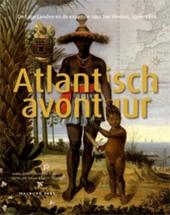 Atlantisch avontuur : de Lage Landen, Frankrijk en de expansie naar het westen 1500-1800