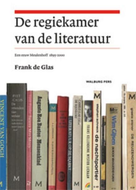 De regiekamer van de literatuur : een eeuw Meulenhoff 1895-2000
