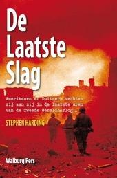 De laatste slag : Amerikanen en Duitsers vechten zij aan zij in de laatste uren van de Tweede Wereldoorlog ...