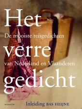 Het verre gedicht : de mooiste reisgedichten uit Nederland en Vlaanderen