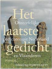 Het laatste gedicht : onsterfelijke gedichten uit Nederland en Vlaanderen