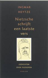 Nietzsche schrijft een laatste vers : gedichten over filosofen