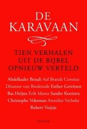 De karavaan : tien verhalen uit de Bijbel opnieuw verteld