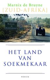 Het land van Soekmekaar : Zuid-Afrika