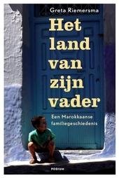 Het land van zijn vader : een Marokkaanse familiegeschiedenis