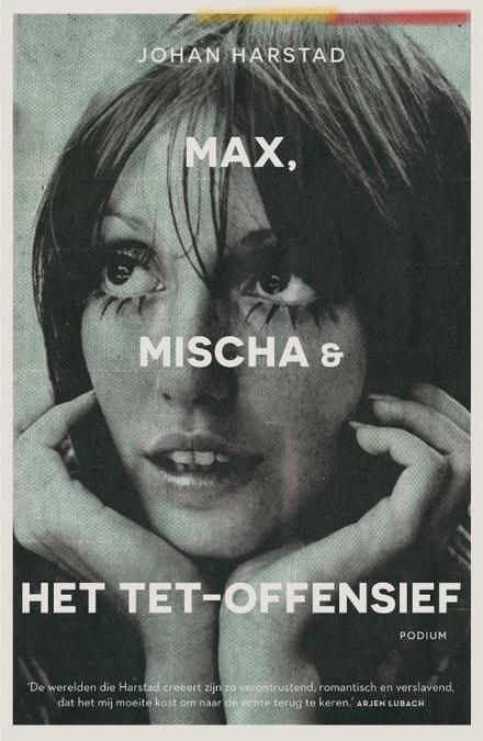 Max, Mischa & het Tet-offensief - Meer dan 1200 p. lief en leed delen met personages alsof ze je vrienden waren