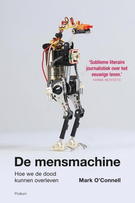De mensmachine : hoe we de dood kunnen overleven