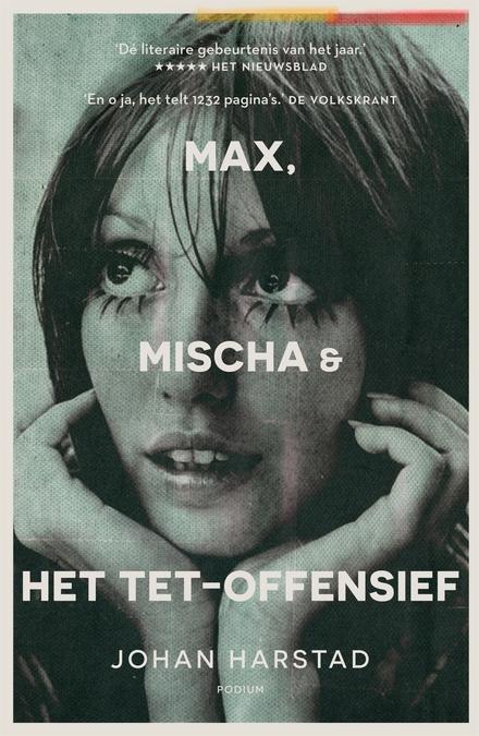 Max, Mischa & het Tet-offensief - Over losgeraakt zijn van je wortels en het besef dat je nooit meer een thuis zult vinden.