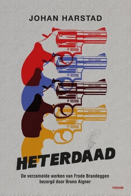 Heterdaad : verzamelde werken : geannoteerde uitgave - Ultrakorte misdaadromans met voetnoten