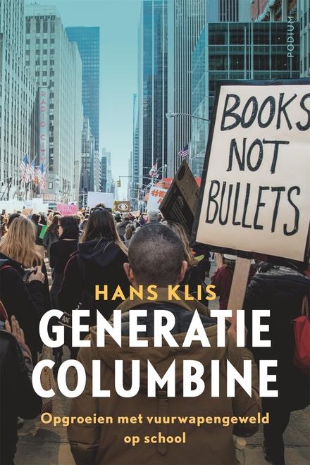 Generatie Columbine : opgroeien met school shootings in Amerika