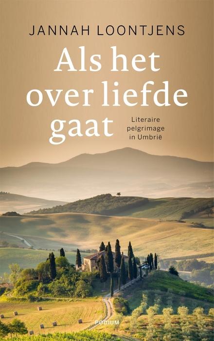 Als het over liefde gaat : literaire pelgrimage in Umbrië