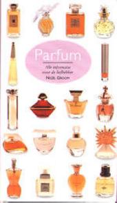 Parfum : alle informatie voor de liefhebber