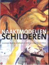 Naaktmodellen schilderen : anatomie, vorm, compositie, toon, structuur, kleur