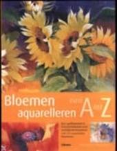 Bloemen aquarelleren van A tot Z : een geïllustreerd instructieboek over schildertechnieken van 50 populaire bloeme...