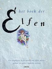 Het boek der elfen : een wegwijzer in de wereld van elfen, pixies, goblins en andere magische schepsels