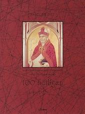 100 heiligen : leven en werk van bekende en onbekende heiligen uit de geschiedenis