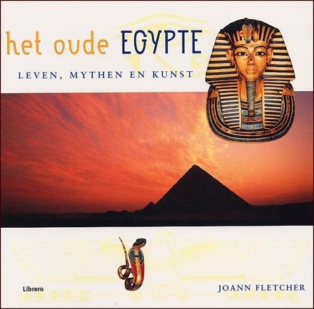 Het oude Egypte : leven, mythen en kunst