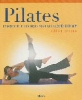 Pilates : eenvoudige oefeningen voor een gezond lichaam