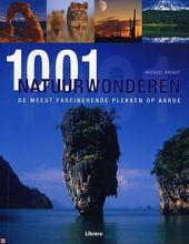 1001 natuurwonderen : de meest fascinerende plekken op aarde