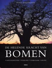 De helende kracht van bomen : natuurhistorie, folklore, symbolisme, heling
