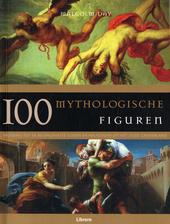 100 mythologische figuren : inleiding tot de belangrijkste goden en halfgoden uit het oude Griekenland