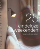25 eindeloze weekenden logeren en genieten