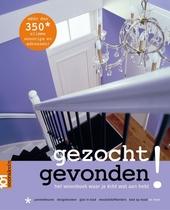 Gezocht gevonden ! : het woonboek waar je écht wat aan hebt