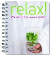 Relax! : 25 wellness-weekenden