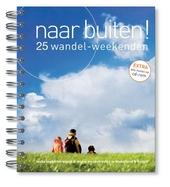 Naar buiten! : 25 wandel-weekenden : leuke logeeradressen & mooie wandelroutes in Nederland & België