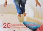 25 weekendtrips met kinderen in Nederland en België