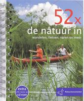52 x de natuur in : wandelen, fietsen, varen en meer