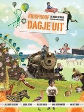 Kidsproof dagje uit : in Nederland en vlak over de grens