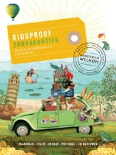 Kidsproof zonvakanties : de leukste adressen in Zuid-Europa
