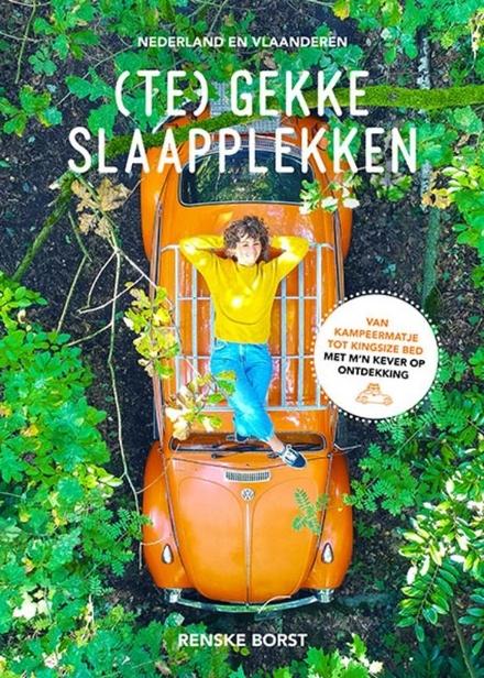 (Te) gekke slaapplekken : Nederland en Vlaanderen